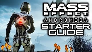 MASS EFFECT ANDROMEDA: Pathfinder STARTER Guide! (10 Tips for a Head Start in Andromeda)
