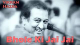Bhole Ki Jai Jai || Vikram Hazra Art Of Living Bhajans - YouTube