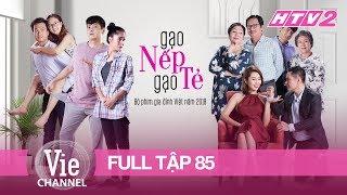 GẠO NẾP GẠO TẺ - Tập 85 - FULL | Phim Gia Đình Việt 2018