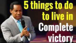 Pastor Chris- 5 things to do to live a victorious life