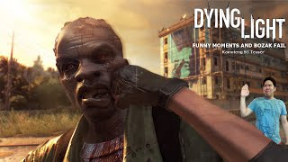 Dying Light Funny Moments and Bozak Fail (DM and BR)