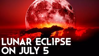 Lunar Eclipse on July 4, 2020 | Buck Moon Lunar Eclipse on July 5