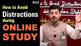 How to avoid Distractions during Online Study   CAPS 107 by Ashish Arora sir