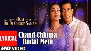 Chand Chhupa Badal Mein Lyrical Video | Hum Dil De Chuke
