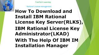 How To Download and Install Rational License Key Server, Rational License Key Administrator