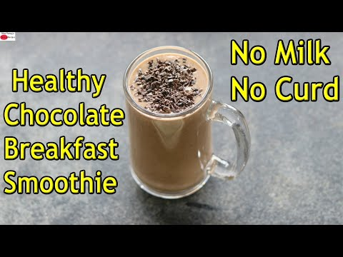 Peanut Butter Chocolate Smoothie – Healthy Breakfast Smoothie Recipe -Dairy Free Weight Loss Recipes