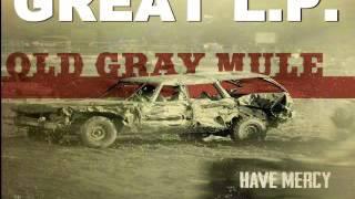 Old Gray Mule - Have Mercy - 2014 - Skinny Woman - Dimitris Lesini Greece