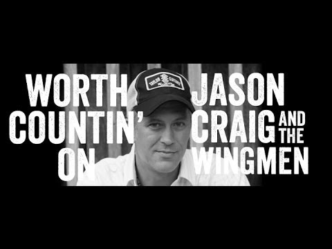 Worth Countin' On - Jason Craig & the Wingmen (Official Video)