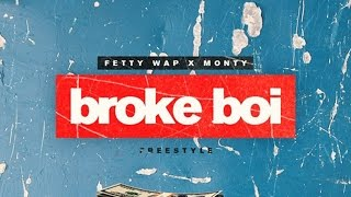 Fetty Wap - Broke Boi ft. Monty