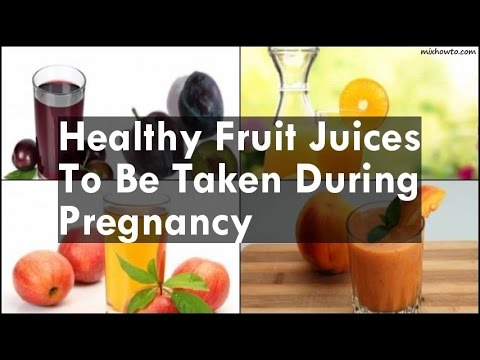 Video Healthy Fruit Juices To Be Taken During Pregnancy
