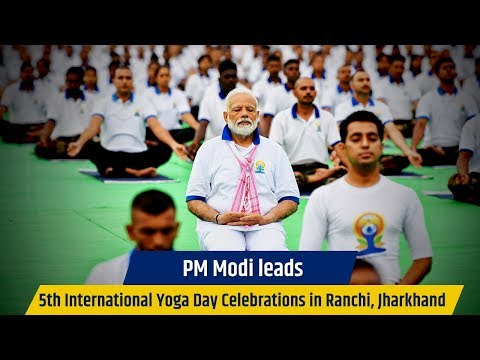 PM Modi leads 5th International Yoga Day Celebrations in Ranchi, Jharkhand