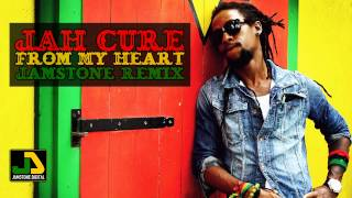 Jah Cure - From My Heart (Jamstone Remix)