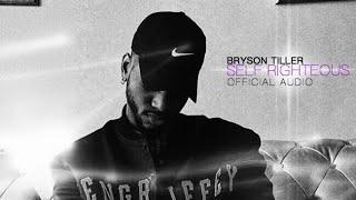 Bryson Tiller - 'Self Righteous' (Official Audio)