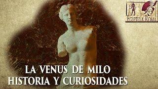 LA VENUS DE MILO HISTORIA Y CURIOSIDADES