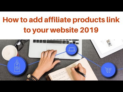 How to add affiliate products link to your website 2019How to add affiliate products link to your website 2019