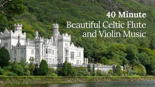 40 Minute Beautiful Celtic Flute and Violin Music