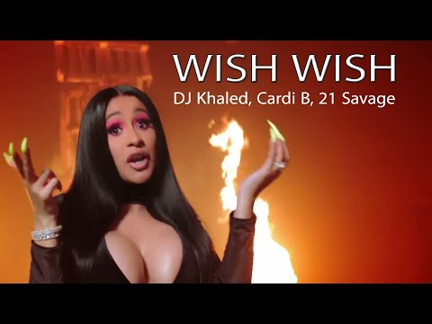 DJ Khaled - Wish Wish ft. Cardi B, 21 Savage Lyrics