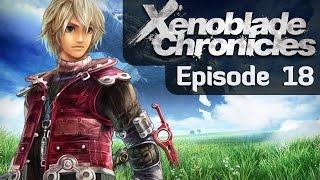 Xenoblade Chronicles | Episode 18 - Let's Play