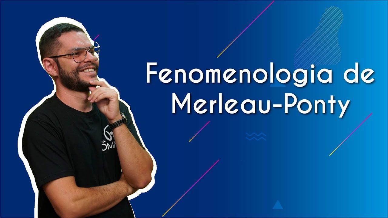 Fenomenologia de Merleau-Ponty