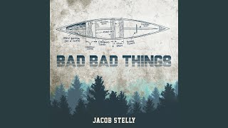 Jacob Stelly Bad Bad Things