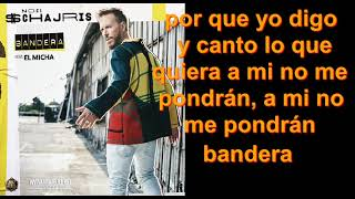 Noel Schajris Ft. El Micha   Bandera ¡Letra! (Video Lyrc)