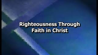Righteousness Through Faith In Christ