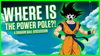 WHERE IS THE POWER POLE? | Dragonball Discussion