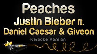 Justin Bieber ft. Daniel Caesar & Giveon - Peaches (Karaoke Version)