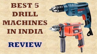 Best 5 Drill Machines in India - Review & Price List