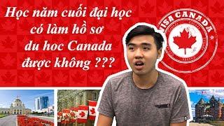 Học Năm cuối đại học có làm hồ sơ du học Canada được không - Vũ Hải Nam