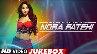 Ultimate Dance Hits of Nora Fatehi | Video Jukebox | Best of Nora Fatehi Songs | T-Series - Download this Video in MP3, M4A, WEBM, MP4, 3GP