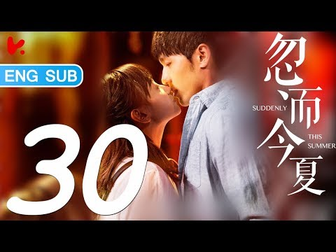 ENG SUB | 《Suddenly This Summer》 EP30-- Starri | Youtube Search RU