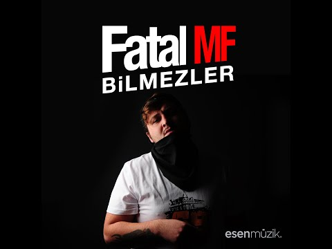 Fatal MF - Bilmezler - (Official Video) Sözleri