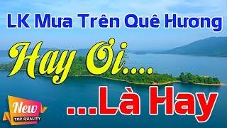 tuyet-pham-nhac-song-thon-que-2019-lk-mua-tren-que-huong-mc-thanh-ngan-nghe-hay-oi-la-hay