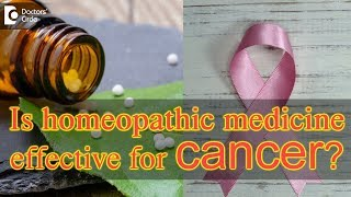 Is homeopathic medicine effective for cancer? - Dr. Surekha Tiwari - Download this Video in MP3, M4A, WEBM, MP4, 3GP