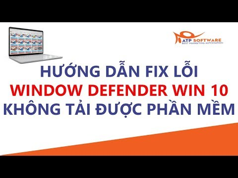 Sửa lỗi Window defender Win 10 không tải được phần mềm