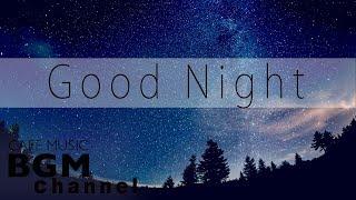 Good Night Jazz - Calm Jazz Mix - Relaxing Jazz Music For Sleep, Study