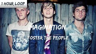 Foster The People   Imagination (1 HOUR LOOP)