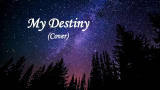 My Destiny (Lyn)| 爱你的宿命 (张信哲)-Mandarin|中文 Cover