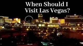 The Best Times To Visit Las Vegas!