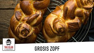 Grosi's legendärer Zopf   theclub.ch   Rezept #117