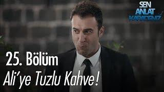 Ali'ye Tuzlu Kahve! - Sen Anlat Karadeniz 25. Bölüm