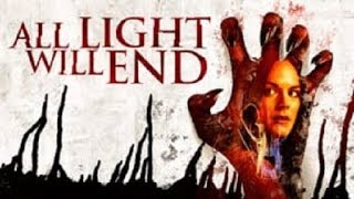 Gambar cover All Light Will End 2018 Trailer movie ᴴᴰ