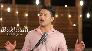 Bakhuda  Tumhi Ho - Kismat Konnection || Atif Aslam || Unplugged Cover || Rohit Garera