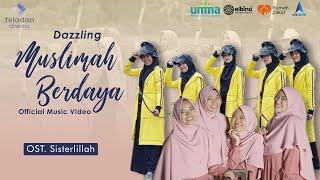 Download lagu Muslimah Berdaya Dazzling Ost Sisterlillah Mp3