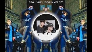 BSW YAAY (Cigány Verzió)