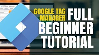Google Tag Manager Tutorial (COMPLETE STEP-BY-STEP GUIDE)