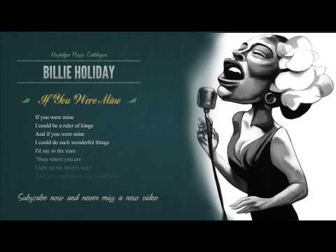 Billie Holiday - If You Were Mine HD (with Lyrics) 2013 Digitally Remastered