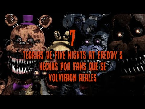 7 TEORIAS de FIVE NIGHTS AT FREDDY'S HECHAS por FANS que se VOLVIERON REALES