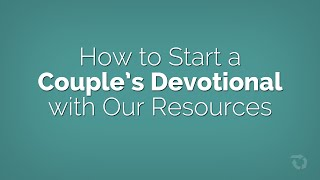How to Start a Couples Devotional with Your Wife